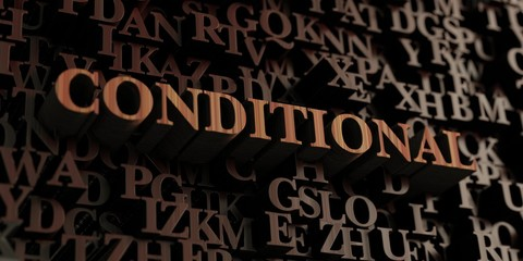 Conditional - Wooden 3D rendered letters/message.  Can be used for an online banner ad or a print postcard.