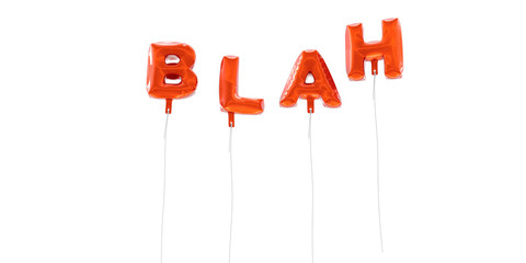 BLAH - word made from red foil balloons - 3D rendered.  Can be used for an online banner ad or a print postcard.