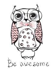 Cute hipster owl with hand written text Be awesome
