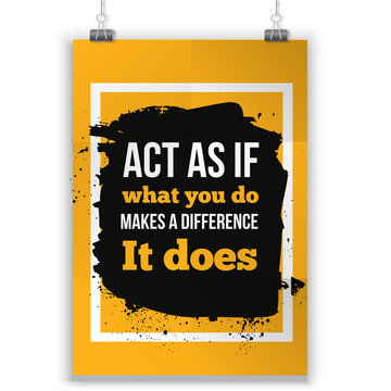 Act as if what you do make a difference. Inspirational Motivational Quote Poster Typographic Design