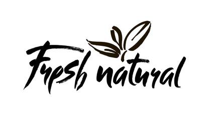 Modern brush lettering. Handwritten words - fresh natural. Ink hand lettering.
