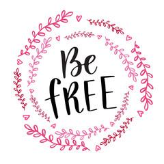 Be Free handwritten calligraphy phrase. Vector brush lettering card design
