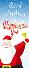 Merry Christmas and Happy New Year banner. Cute Santa Claus with bell on background small town. Hand drawn lettering. Concept design greeting card, flyer or poster. Cartoon style. Vector illustration