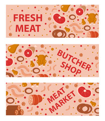 Meat and sausages banner set, flat style. Fresh meat horizontal banner, board, with the inscription butcher shop, meat market, fresh meat. Meat products, food. Vector illustration