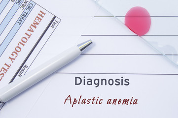 Diagnosis Aplastic anemia. Written by doctor hematological diagnosis Aplastic anemia in medical report, which are result of blood test and glass slide with blood smear for lab research