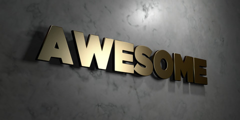 Awesome - Gold sign mounted on glossy marble wall  - 3D rendered royalty free stock illustration. This image can be used for an online website banner ad or a print postcard.