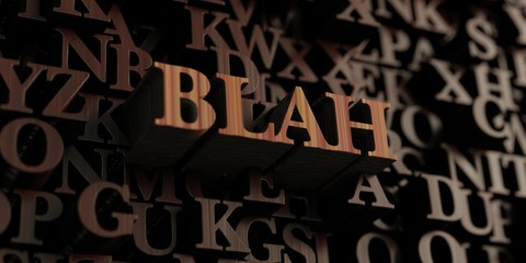 Blah - Wooden 3D rendered letters/message.  Can be used for an online banner ad or a print postcard.