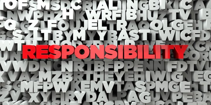 RESPONSIBILITY -  Red text on typography background - 3D rendered royalty free stock image. This image can be used for an online website banner ad or a print postcard.