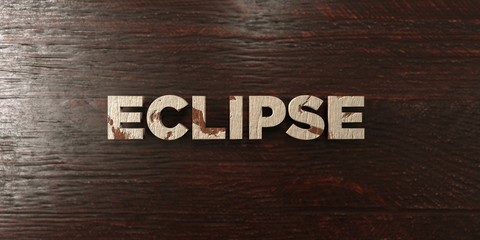 Eclipse - grungy wooden headline on Maple  - 3D rendered royalty free stock image. This image can be used for an online website banner ad or a print postcard.