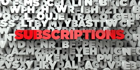 SUBSCRIPTIONS -  Red text on typography background - 3D rendered royalty free stock image. This image can be used for an online website banner ad or a print postcard.