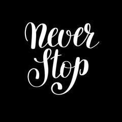 never stop handwritten positive inspirational quote