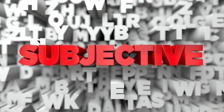 SUBJECTIVE -  Red text on typography background - 3D rendered royalty free stock image. This image can be used for an online website banner ad or a print postcard.
