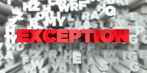 EXCEPTION -  Red text on typography background - 3D rendered royalty free stock image. This image can be used for an online website banner ad or a print postcard.