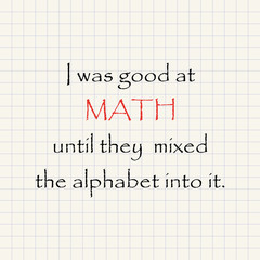 I was good at Math - funny mathematical inscription template