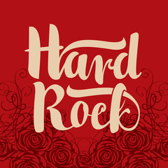 hard rock inscription on the background of roses and flourishes