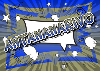 Antananarivo - Comic book style text on comic book abstract background.