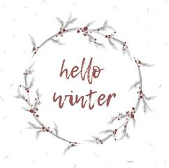 Hello winter hand drawn inscription with beautiful Christmas Wreath. Stylish vector illustration.