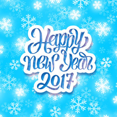 Happy New Year 2017 text on white paper label above winter background with snowflakes. Vector card design with holiday greetings.