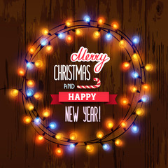 Card Merry Christmas and Happy New Year. Christmas garland with lights arranged in a circle and lettering on a brown wooden background. Vector illustration, eps 10.