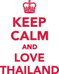Keep clam and love Thailand