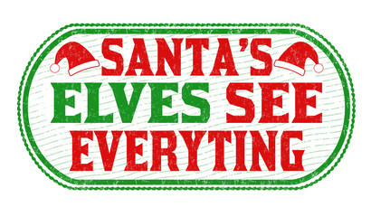 Santa's elves see everything sign or stamp