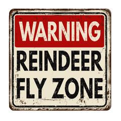 Warning reindeer fly zone vintage metal sign