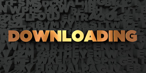 Downloading - Gold text on black background - 3D rendered royalty free stock picture. This image can be used for an online website banner ad or a print postcard.