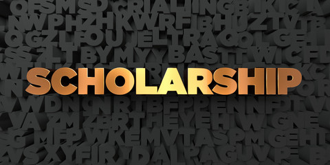 Scholarship - Gold text on black background - 3D rendered royalty free stock picture. This image can be used for an online website banner ad or a print postcard.