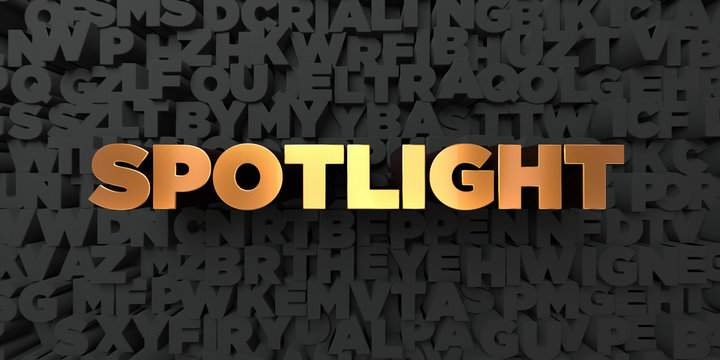 Spotlight - Gold text on black background - 3D rendered royalty free stock picture. This image can be used for an online website banner ad or a print postcard.