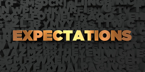 Expectations - Gold text on black background - 3D rendered royalty free stock picture. This image can be used for an online website banner ad or a print postcard.