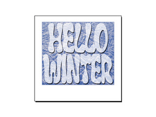 Winter  background with typography text Hello Winter