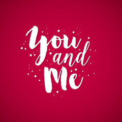 "Valentine's Day background with text ""You and Me"". Useful for cards, invitations and valentines."