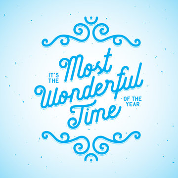 It is the most wonderful time of the year lettering. Vector vintage illustration.