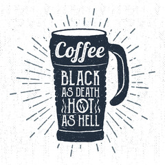 "Hand drawn label with textured therms cup vector illustration and ""Coffee - black as death, hot as hell"" lettering."
