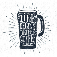 "Hand drawn label with textured thermos cup vector illustration and ""Life begins after coffee"" lettering."