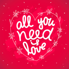 "Lettering ""All you need is love""."