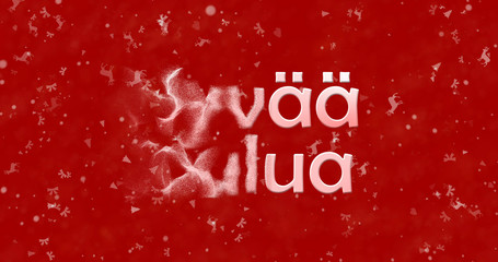 "Merry Christmas text in Finnish ""Hyvaa joulua"" turns to dust from left on red background"