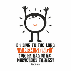 Biblical illustration. Oh sing to the LORD a new song, for he has done marvelous things!
