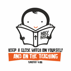 Biblical illustration. Keep a close watch on yourself and on the teaching.