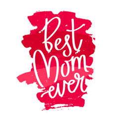 "Quote ""Best mom ever."""