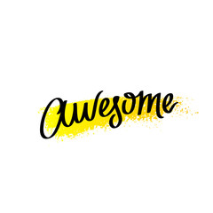 """Awesome"". The trend calligraphy"