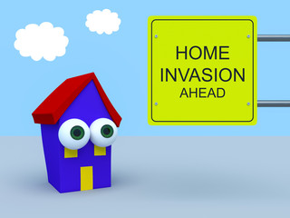 Cartoon House With Warning Sign Home Invasion Ahead, 3d illustration