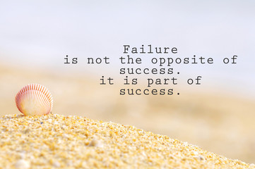 Inspirational motivating quote of shell clam on the sand at the beach. Failure is not the opposite of success. it is part of success.