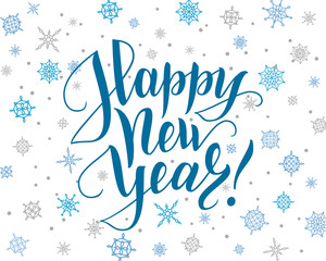 Happy new year card. Lettering over background with snowflakes.