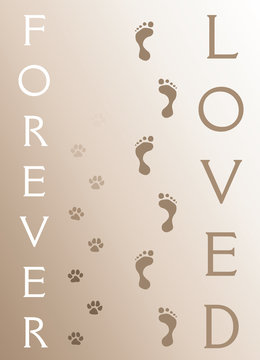 Dog Memorial - Forever Loved is an illustration of a memorial design honoring the loss of a dog. Includes human and dog footprints.