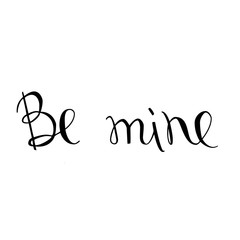 Be mine. Editable letters, all points aligned. Vector, handwritt