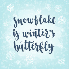 Winter quote. Modern calligraphy style handwritten lettering with snowflakes.