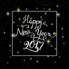 Happy New Year 2017 typography text in frame on black starry background. Greeting card design with hand lettering for winter holidays. Vector festive illustration  calligraphy
