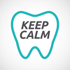 Isolated tooth with    the text KEEP CALM