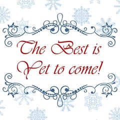 Vector calligraphic vintage frame. Merry Christmas and Happy New Year card with hand drawn snowflakes. The best is yet to come. Vector illustration